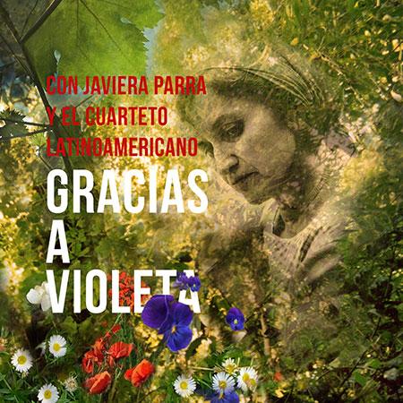 Portada del disco «Gracias a Violeta» de Javiera Parra y el Cuarteto Latinoamericano.
