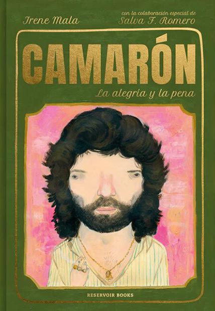 Portada del libro «Camarón. La alegría y la pena», de Irene Mala y Salva Romero.