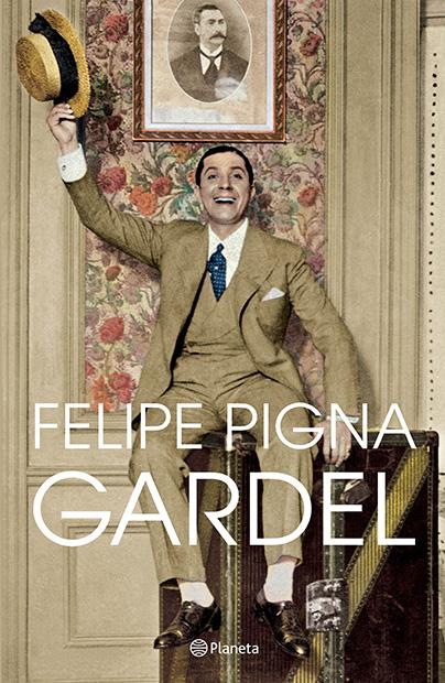 Portada del libro «Gardel» de Felipe Pigna.