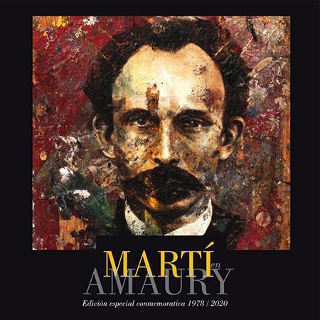 Martí en Amaury. Edición especial conmemorativa [Amaury Pérez]