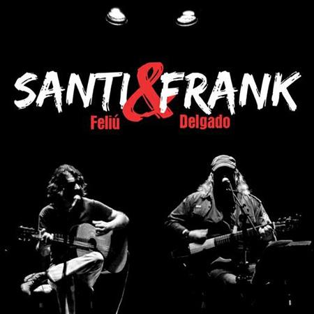 Santi & Frank [Santiago Feliú - Frank Delgado]