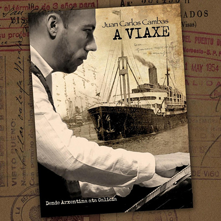 A viaxe, Dende Arxentina ata Galicia [Juan Carlos Cambas]