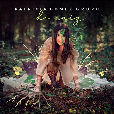 Portada del disco «De raíz» de Patricia Gómez.