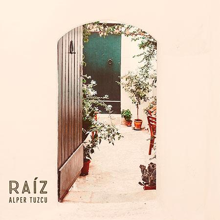 Portada del EP «Raíz» de Alper Tuzcu.
