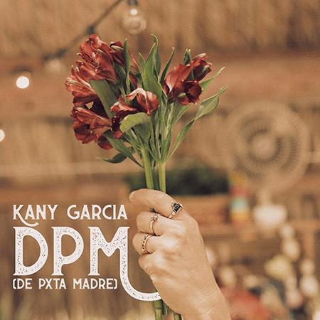 Portada del single «DPM (De pxta madre)» de Kany García.