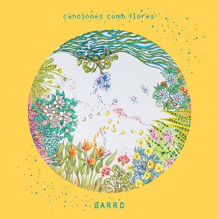 Portada del disco «Canciones como flores» de Barro.