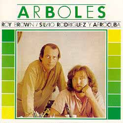 �rboles (Roy Brown - Silvio Rodr�guez)