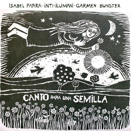 Canto para una semilla (Inti-Illimani + Isabel Parra + Carmen Bunster) [1972]