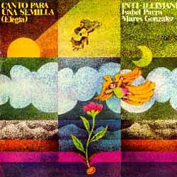 Canto para una semilla (Inti-Illimani + Isabel Parra + Marés González) [1978]