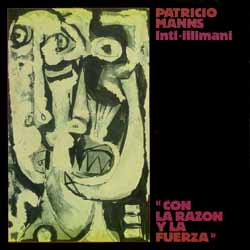 Con la razón y la fuerza (Patricio Manns - Inti-Illimani) [1982]