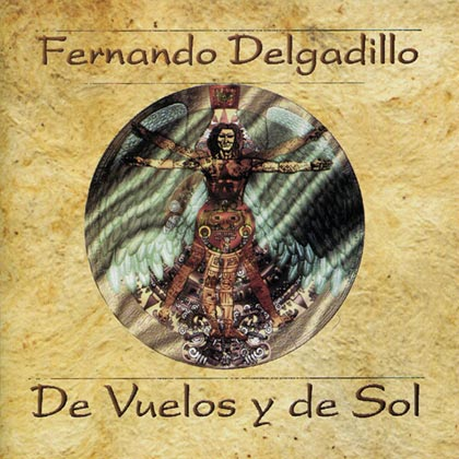 De vuelos y de sol (reedici�n) (Fernando Delgadillo)