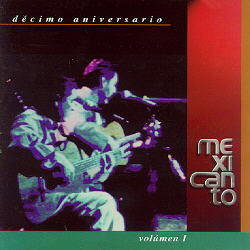 Décimo aniversario Vol.I (Mexicanto) [1997]