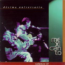 Décimo aniversario Vol.II (Mexicanto) [1997]