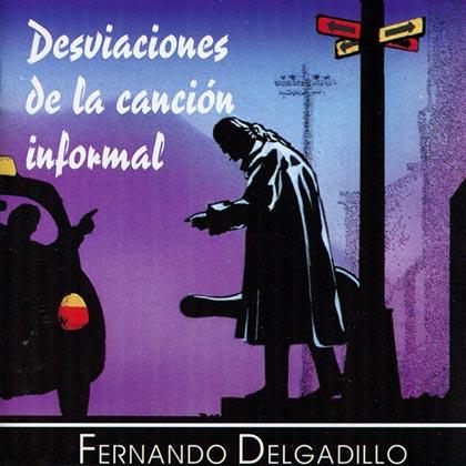 Desviaciones de la canción informal (Fernando Delgadillo)