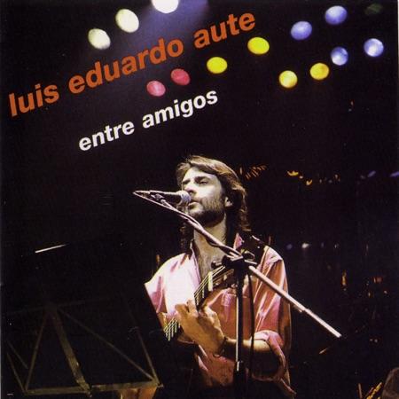 Entre amigos (Luis Eduardo Aute)