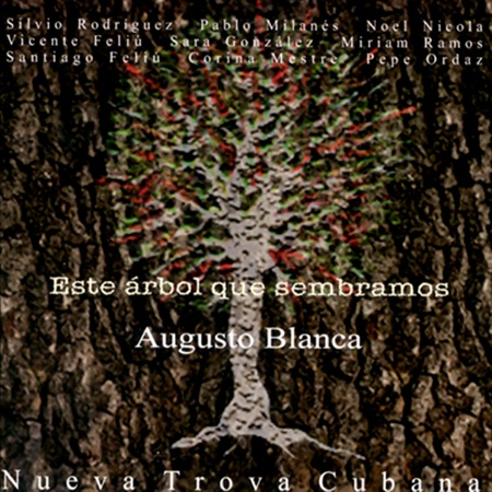 Este árbol que sembramos (Augusto Blanca)