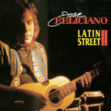 Latin Street (José Feliciano) [1993]