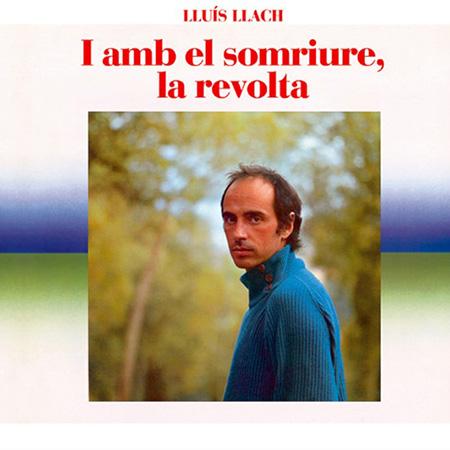 I amb el somriure, la revolta (Lluís Llach) [1982]