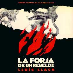La forja de un rebelde (Lluís Llach) [1990]