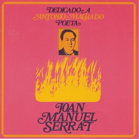 Dedicado a Antonio Machado, poeta (Joan Manuel Serrat) [1969]