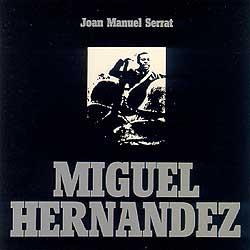 Miguel Hernández (Joan Manuel Serrat) [1972]