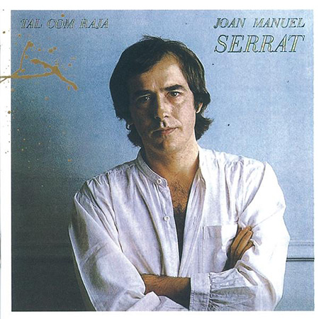 Tal com raja (Joan Manuel Serrat) [1980]