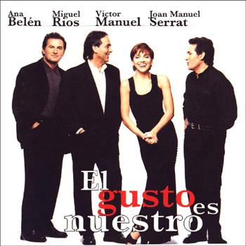 El gusto es nuestro (Ana Belén - Miguel Ríos - Víctor Manuel - Joan Manuel Serrat) [1996]