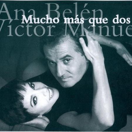 Mucho más que dos (Ana Belén y Víctor Manuel) [1994]