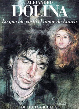 Lo que me costó el amor de Laura (Alejandro Dolina)