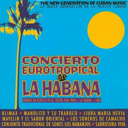 Concierto Eurotropical en la Habana (Obra colectiva) [1997]