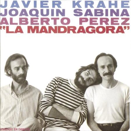 La Mandrágora (Javier Krahe, Joaquín Sabina y Alberto Pérez) [1981]