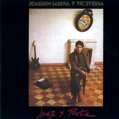 Juez y Parte (Joaquín Sabina) [1985]