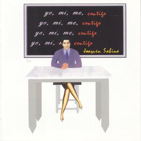 Yo, mí, me, contigo (Joaquín Sabina) [1996]