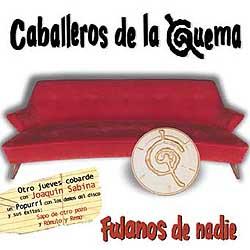 Fulanos de nadie (Caballeros de la Quema) [2001]