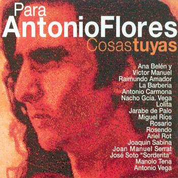Para Antonio Flores. Cosas tuyas (Obra colectiva) [2002]