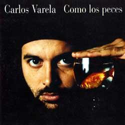Como los peces (Carlos Varela) [1995]
