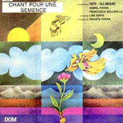 Chant pour une semence (Inti-Illimani + Isabel Parra + Francesca Solleville) [1985]