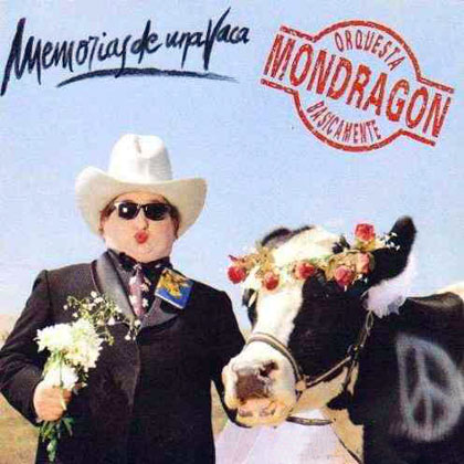 Memorias de una vaca (Orquesta Mondragón) [1995]
