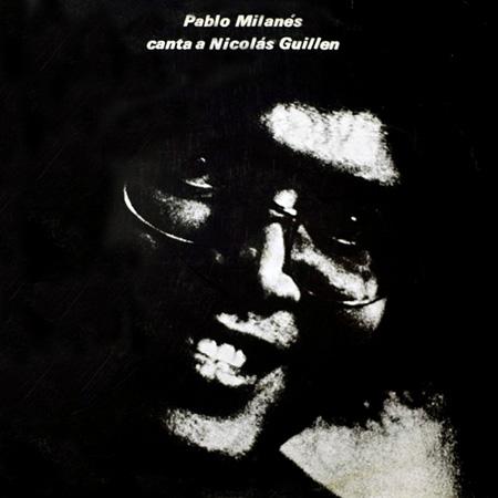 Canta a Nicolás Guillén (Pablo Milanés) [1975]