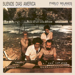 Buenos d�as Am�rica (Pablo Milan�s)