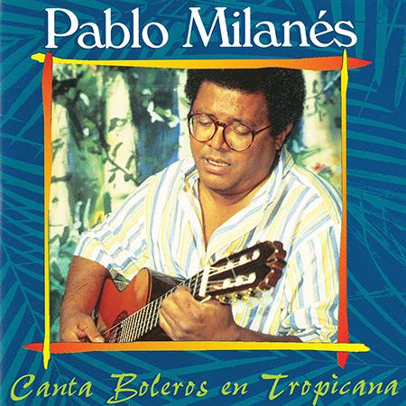 Canta boleros en tropicana (Pablo Milanés) [1994]