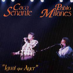Igual que ayer (Pablo Milanés - Caco Senante) [1994]