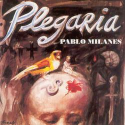 Plegaria (Pablo Milan�s)