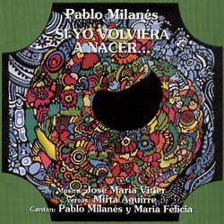 Si yo volviera a nacer (Pablo Milanés - María Felicia - José María Vitier) [1995]