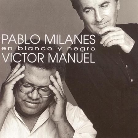 En blanco y negro (Pablo Milanés - Víctor Manuel) [1995]