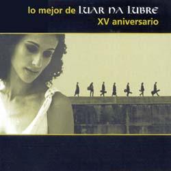 XV Aniversario (Luar na lubre) [2001]