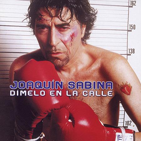 Dímelo en la calle (Joaquín Sabina) [2002]