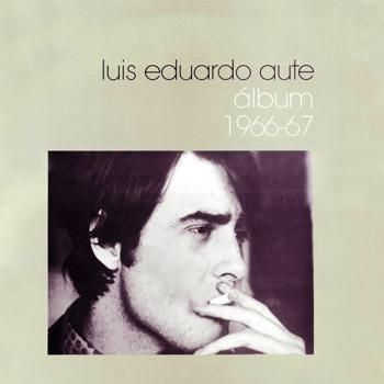 Álbum 1966-67 (Luis Eduardo Aute) [1972]