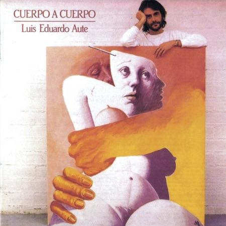 Cuerpo a cuerpo (Luis Eduardo Aute)
