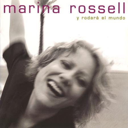 Y rodará el mundo (Marina Rossell)